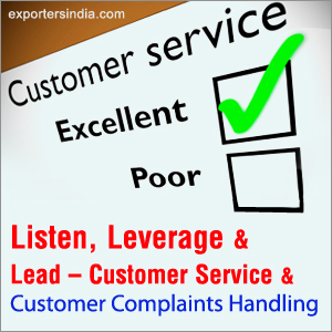 Listen, Leverage and Lead - Customer Service and Customer Complaints Handling