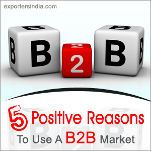 5 Positive Reasons To Use A B2B Market