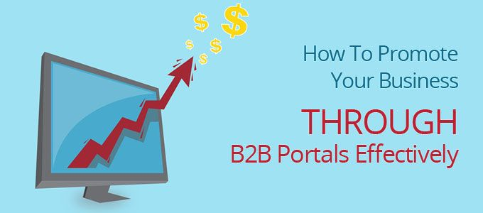 Promote Your Business Through B2B Portals Effectively