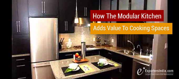 How the Modular Kitchen Adds Value to Cooking Spaces?