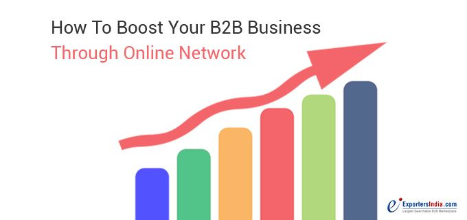 How to Boost Your B2B Business Through Online Network?