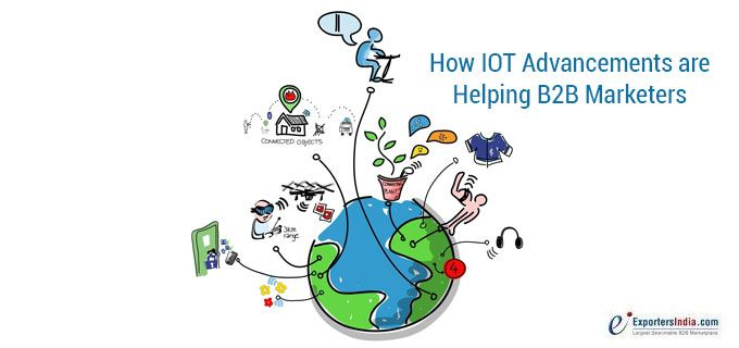 How IOT Advancements are Helping B2B Marketers?