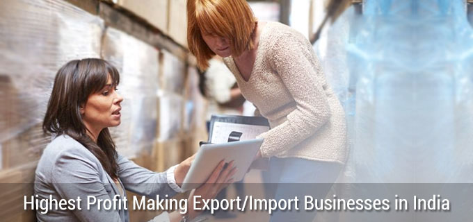 Export/Import Businesses in India