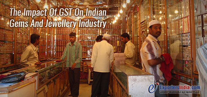 The Impact of GST (Good and Service Tax) on Indian Gems and Jewellery Industry