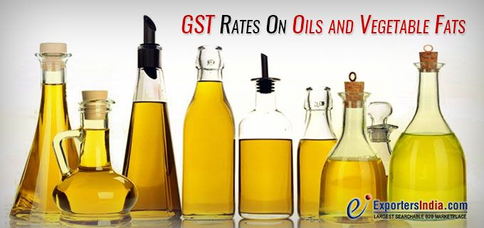 GST Rates on Oils and Vegetable Fats