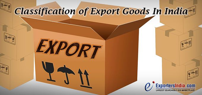 Classification of Export Goods In India