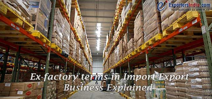Ex-Factory Terms in Import Export Business Explained