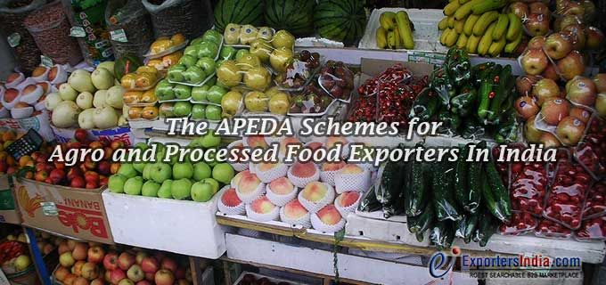 The APEDA Schemes for Agro and Processed Food Exporters In India