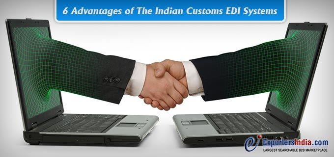 6 Advantages of The Indian Customs EDI Systems