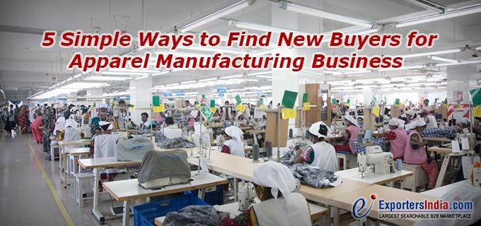 5 Simple Ways to Find New Buyers for Apparel Manufacturing Business