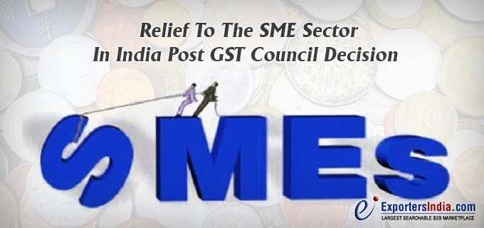 Relief To The SME Sector In India Post GST Council Decision