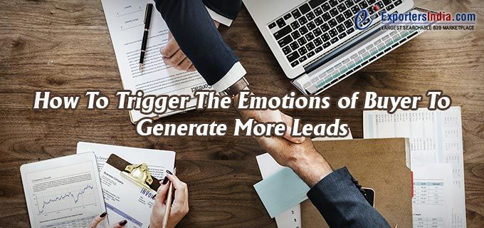 How to Trigger the Emotions of Buyer to Generate More Leads