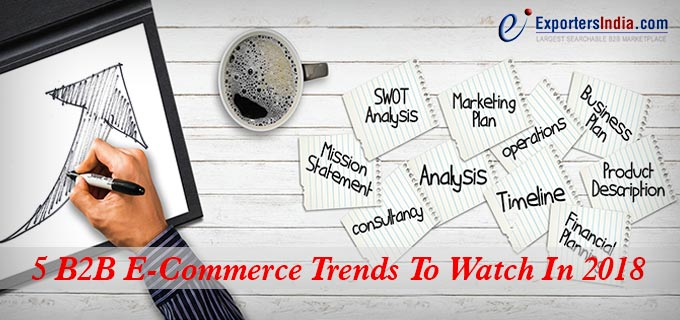5 B2B E-Commerce Trends to Watch in 2018