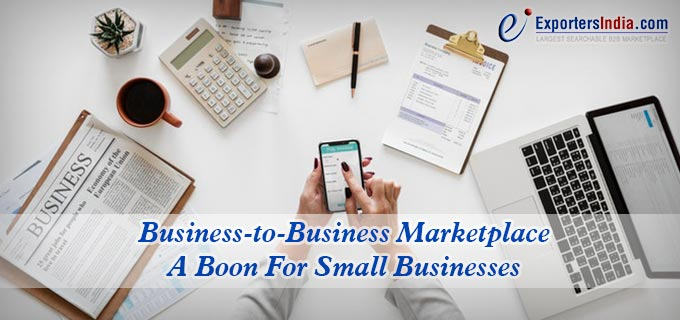 Business-To-Business Marketplace: A Boon for Small Businesses
