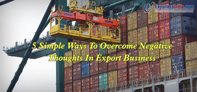 overcome Negative thoughts in export business