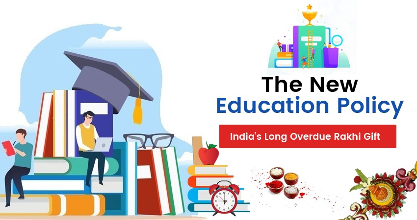 The New Education Policy: Indias Long Overdue Rakhi Gift