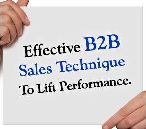 Effective B2B Sales Techniques To Lift Performance