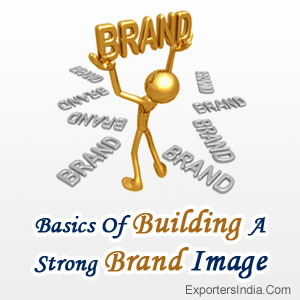Basics Of Building A Strong Brand Image