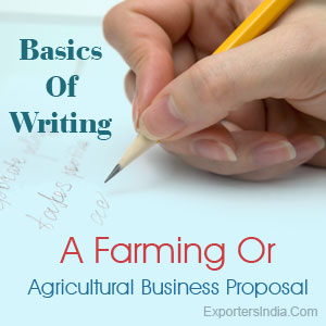 Basics Of Writing A Farming Or Agricultural Business Proposal