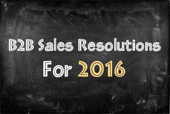 B2B Sales Resolutions For 2016