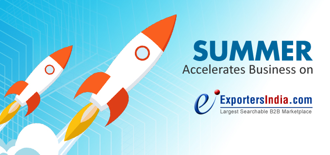 Summer Accelerates Business On ExportersIndia.Com: Ankit Gupta